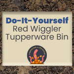 DIY Red Wiggler Tupperware Bin